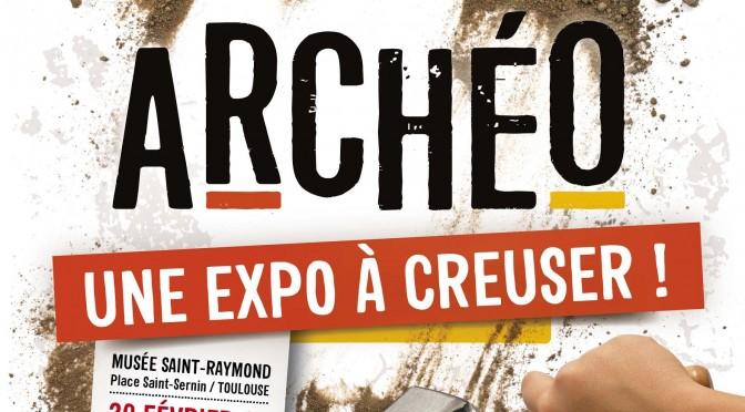 Actualités : exposition «Archéo. Une expo à creuser !»