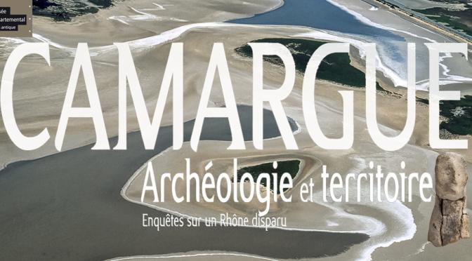 Actualités : exposition «Camargue : archéologie et territoire, enquêtes sur un Rhône disparu»