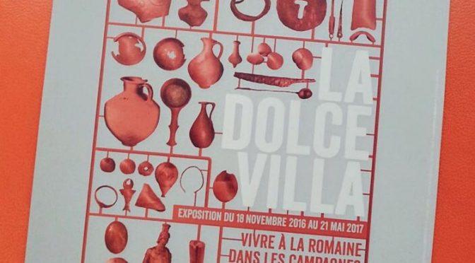 «La Dolce Villa. Vivre à la romaine dans les campagnes du nord de la Gaule»