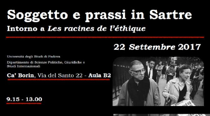 22.09.2017  Soggetto e prassi in Sartre. Convegno. Università di Padova