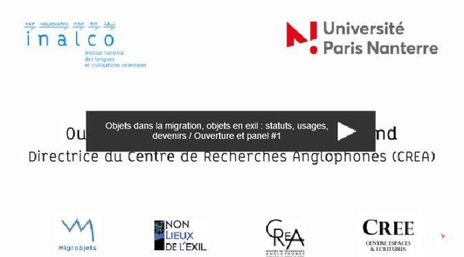 Vidéos. Objets dans la migration, objets de l'exil : statuts, usages, devenirs / Journée d'étude 5 mai 2017