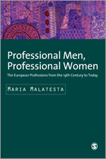 Professional Men, Professional Women The European Professions from the 19th Century until Today Maria Malatesta