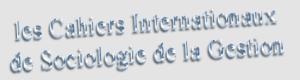 Cahiers internationaux de sociologie de la gestion