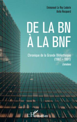 De la BN à la BNF : chronique de la Grande bibliothèque (1987-1991) : entretiens