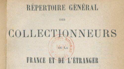 Répertoire-annuaire général des collectionneurs de la France et de l'Étranger / fondé par Ris-Paquot et continué par E. Renart