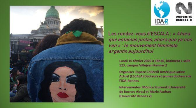 10 février 2020 Les Rendez-vous d'ESCALA [CONFÉRENCE] « Ahora que estamos juntas , ahora que ya nos ven » : le mouvement féministe argentin aujourd'hui
