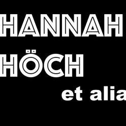Hannah Höch et alia