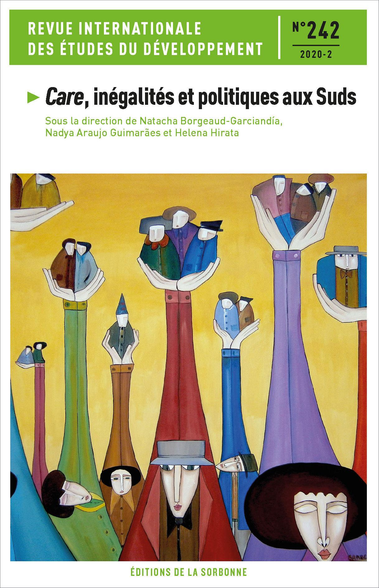 Couverture du numéro 242 (2020/2) de la Revue internationale des études du développement, intitulé Care, inégalités et politiques aux Suds, sous la direction de Natacha Borgeaud-Garciandía, Nadya Araujo Guimarães et Helena Hirata