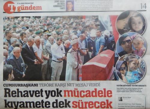 Türkiye, 17 août 2015, p. 14 : « … la lutte durera jusqu'à la fin des temps » (extrait du discours du président de la République à l'enterrement d'un policier-martyr)