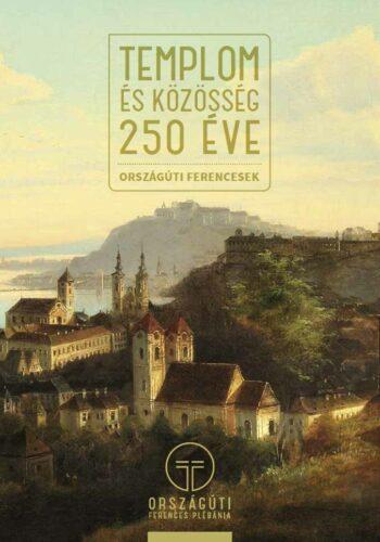 Templom és közösség 250 éve