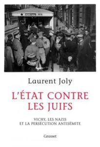 """Résultat de recherche d'images pour """"Laurent Joly, directeur de recherche au CNRS, publie L'Etat contre les juifs (Grasset, en librairie ce mercredi)"""""""