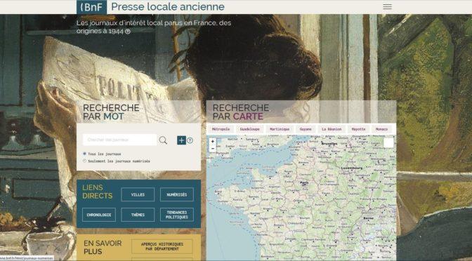 PRESSELOCALEANCIENNE : un site de la BnF exclusivement dédié à la presse locale ancienne et d'intérêt général