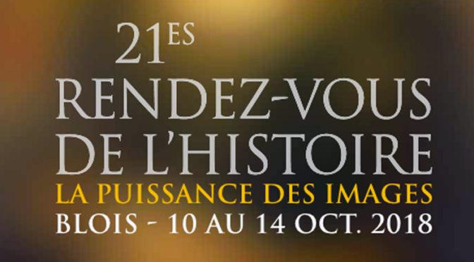 21e Rendez-vous de l'Histoire de Blois – 10 au 14 octobre 2018