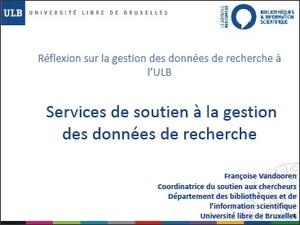 Le service de gestion de données de la recherche à l'ULB par F Vandooren