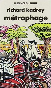 Richard Kadrey, Métrophage, Paris, Denoel, 1989, couverture.