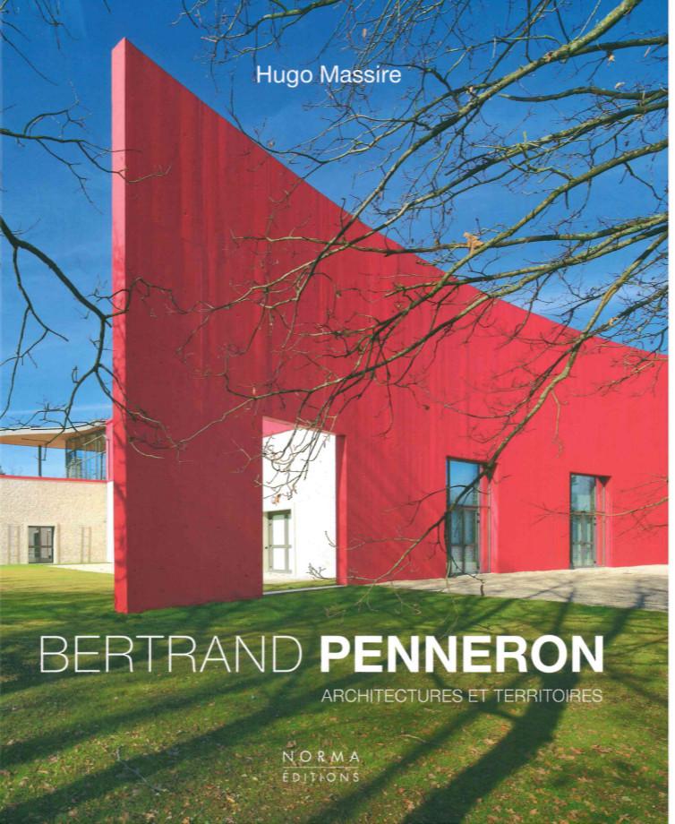 Hugo Massire, Bertrand Penneron. Architectures et territoires, Paris, Norma, 2015, 199 p.