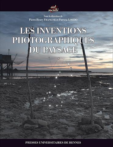 Les inventions photographiques du paysage - PUR, 2016