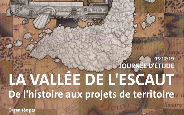 Journée d'étude                      «La vallée de l'Escaut : de l'histoire aux projets de territoire», Valenciennes, 5 décembre 2019