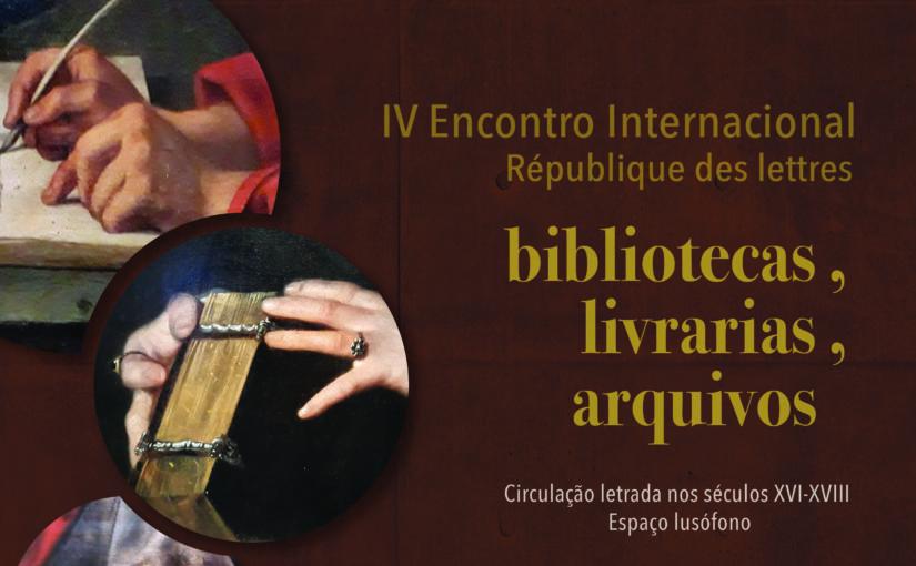 """IV Encontro Internacional: """"Bibliotecas, Livrarias, Arquivos"""""""