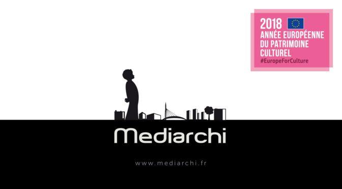 Mediarchi labellisé au titre de l'année européenne du patrimoine culturel