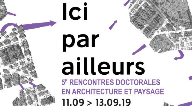 Louise Jammet a la 5e rencontre doctorale en architecture et paysage | 11-13/09/2019 | ENSA Lyon