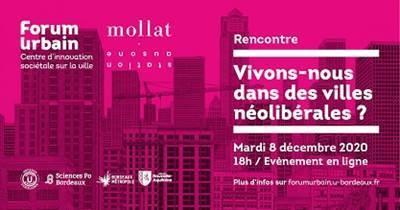 Rencontre du forum urbain : vivons-nous dans des villes néolibérales ? | 8/12/2020
