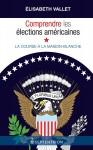 Comprendre les élections américaines - La course à la Maison-Blanche