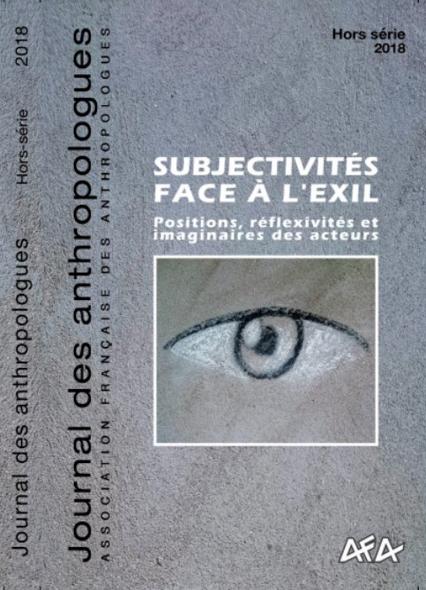 Subjectivités face à l'exil, Journal des Anthropologues, déc. 2018