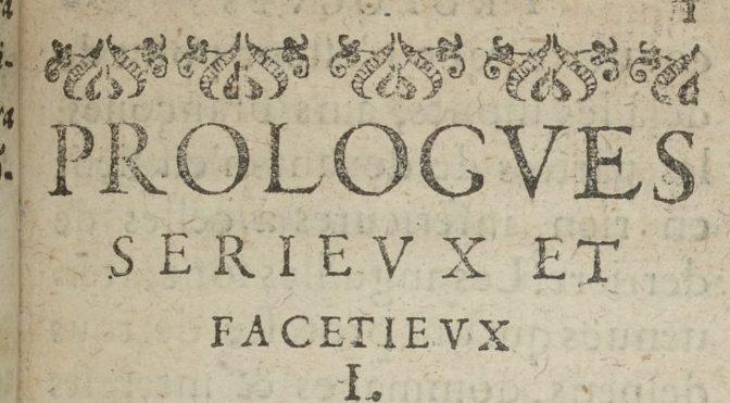 Flavie Kerautret, « Mêler «chansons folastres et prologues». Bruscambille à Rouen (1610-1612) ». Résumé de la communication du 19/10/17