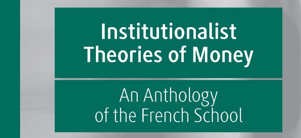 Institutionalist Theories of Money. An Anthology of the French School