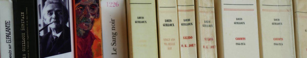 Carnets de recherches sur l'œuvre de Louis Guilloux