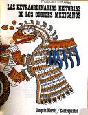 Las extraordinarias historias de los códices mexicanos