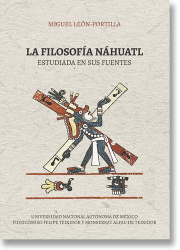 La filosofia náhuatl estudiada en sus fuente