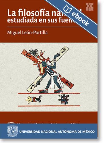 La filosofia náhuatl estudiada en sus fuentes