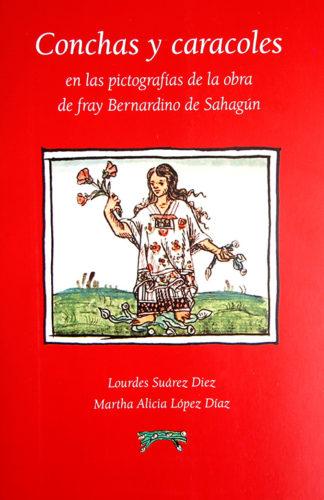 Conchas y caracoles en las pictografías de la obra de fray Bernardino de Sahagún