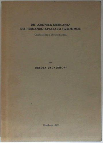 Die Cronica Mexicana des Hernando Alvarado Tezozomoc