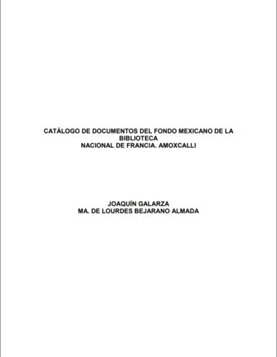 Catálogo de documentos del Fondo Mexicano de la Biblioteca Nacional de Francia. Amoxcalli