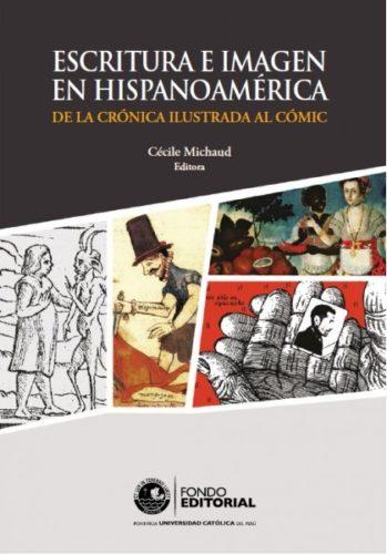 Escritura e imagen en Hispanoamérica : de la crónica ilustrada al cómic