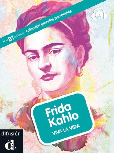 Frida Kahlo : viva la vida
