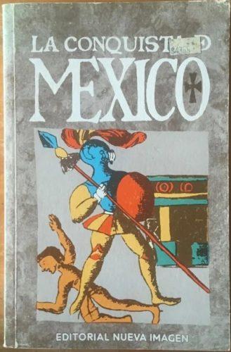 La conquista de México según las ilustraciones del Códice florentino