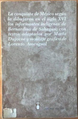 La conquista de México según las ilustraciones del Códice florentino : 4e de couv.