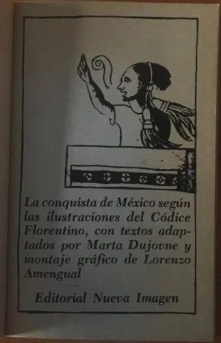 La conquista de México según las ilustraciones del Códice florentino : page de titre