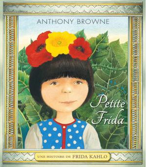 Petite Frida : une histoire de Frida Kahlo