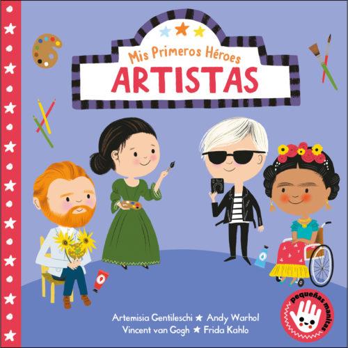 Mis primeros héroes : artistas : Artemisa Gentileschi, Andy Warhol, Vincent van Gogh, Frida Kahlo