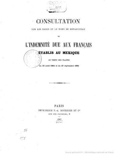 Consultation sur les bases et le mode de répartition de l'indemnité due aux Français établis au Mexique