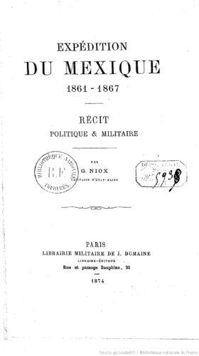 Expédition du Mexique, 1861-1867 : récit politique & militaire