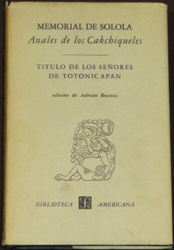Memorial de Solalá : anales de los Cakchiqueles. Título de los señores de Totonicápan