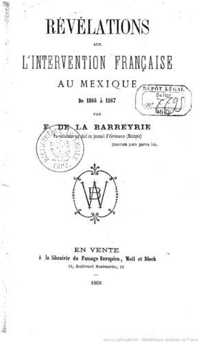 Révélations sur l'intervention française au Mexique : de 1866 à 1867