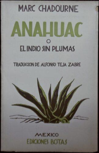 Anáhuac : o el indio sin plumas