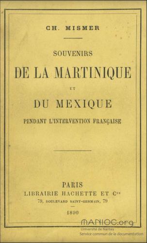 Souvenirs de la Martinique et du Mexique pendant l'intervention française